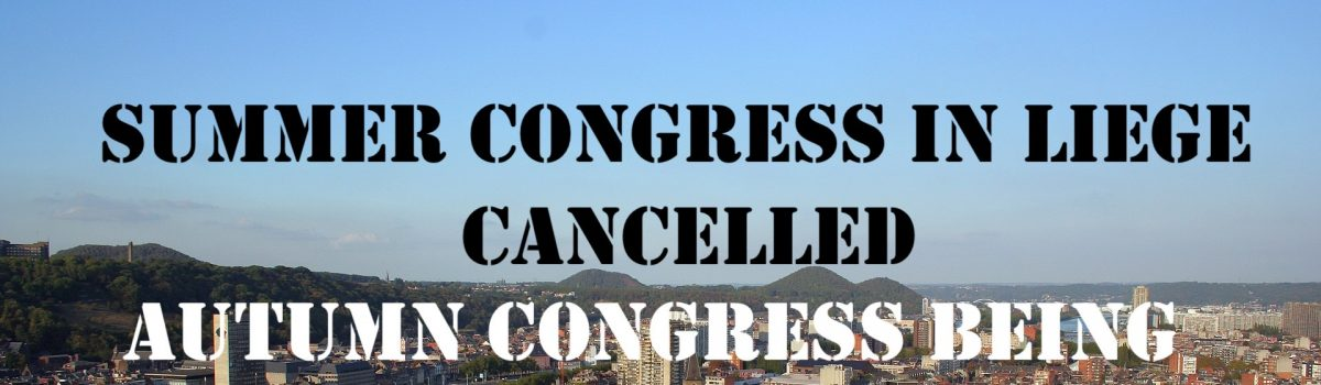 Summer Congress in Liege cancelled, Autumn Congress being planned